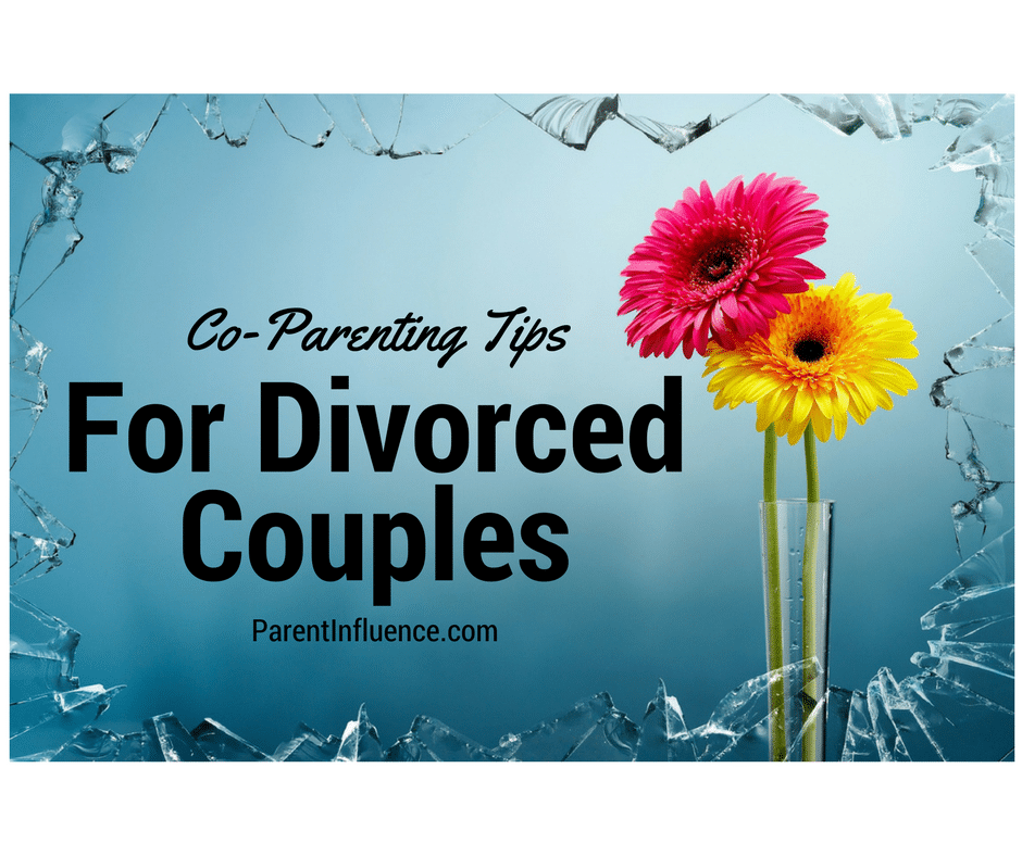 Parent Influence Co-parenting Tips for Divorced Couples