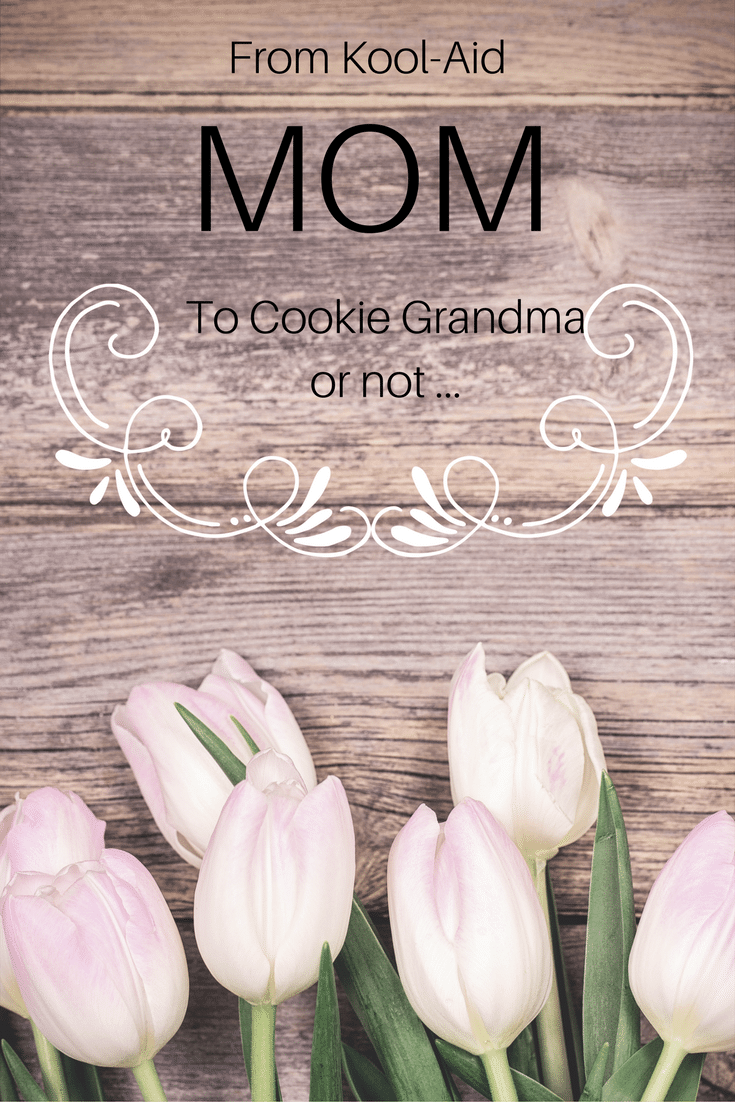 {New Writer} Grandparents Corner - From Kool-Aid Mom to Cookie Grandma…Or Not
