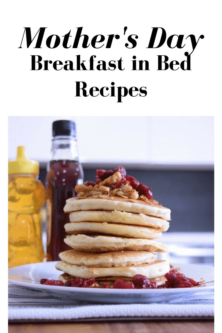 Spoil Mom with Breakfast in Bed this Mother's Day - Check these recipes out!