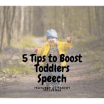 5 Tips to Boost Toddlers Speech