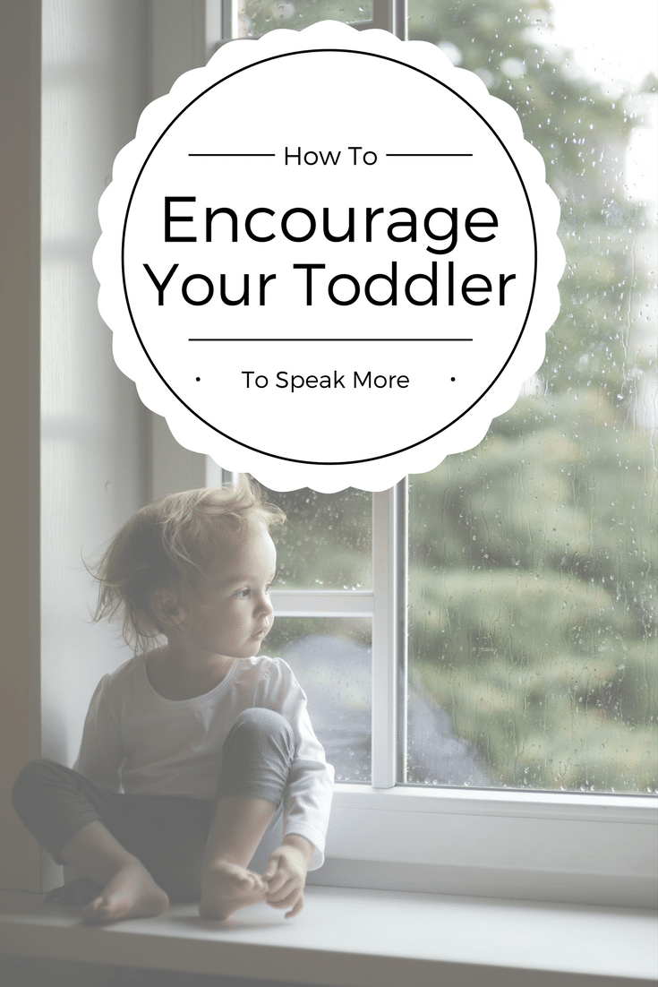 How to Encourage Your Toddler To Speak More - 5 Tips to Boost Toddler's Speech