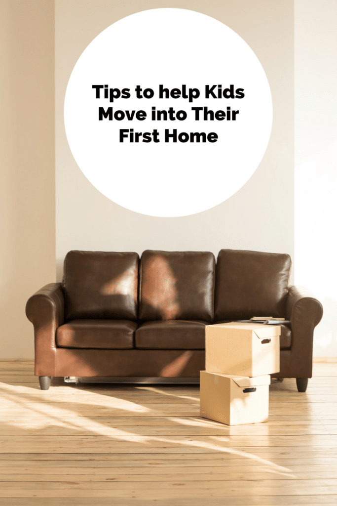 Tips to Help Kids Move into First Home
