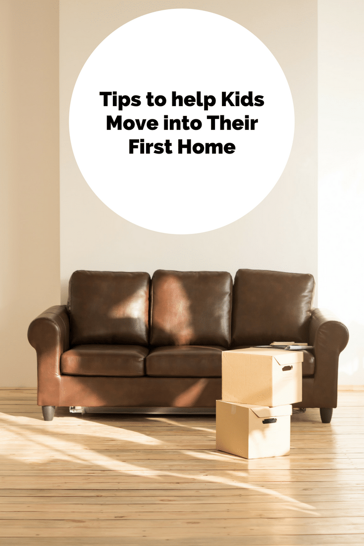 Tips to help your kids move into their first home.