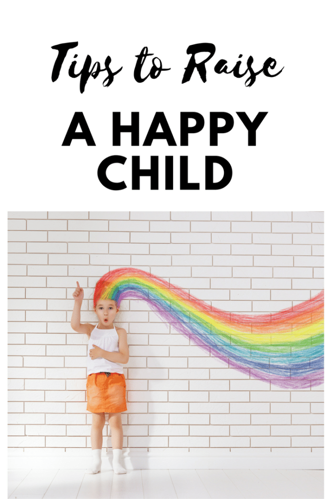 Tips to Raise a Happy Child