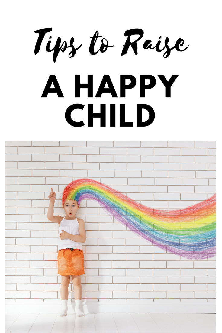 Tips on how to easily raise a happy and content child.