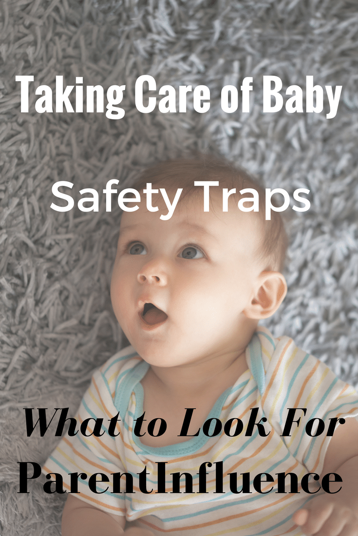 Being Aware Of Safety Traps When Taking Care Of The Baby. What parents need to know about the safety traps when you bring home your newborn.