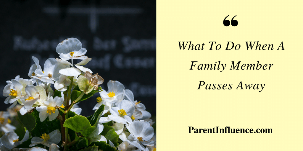 Dealing With Death: What To Do When A Family Member Passes Away