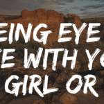Seeing Eye To Eye With You Lil' Girl Or Guy