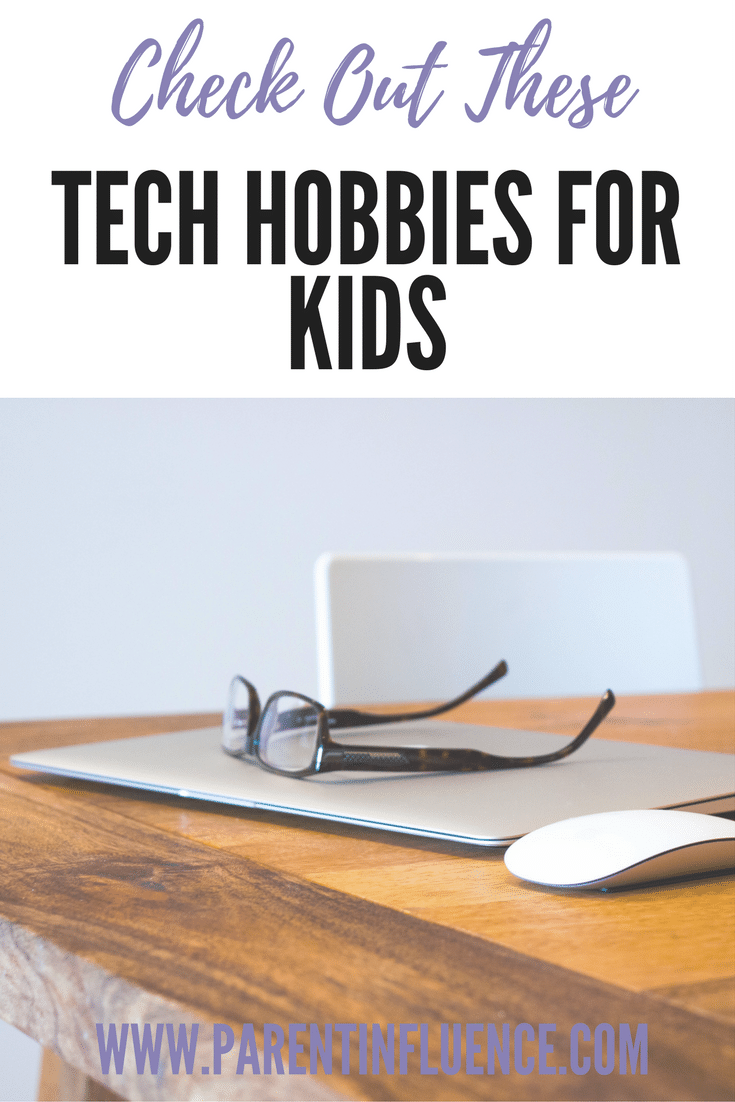 Check out these Tech Hobbies for Kids