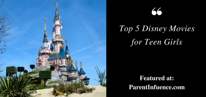 Top 5 Disney Movies for Teen Girls