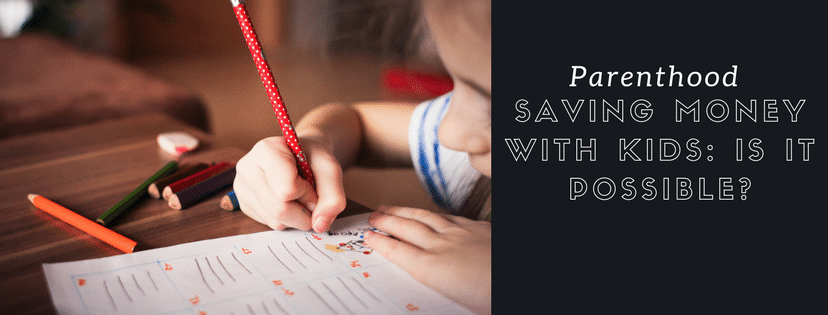 Saving Money with Kids: Is It Possible?