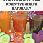 9 Tips to Boost Your Digestive Health Naturally