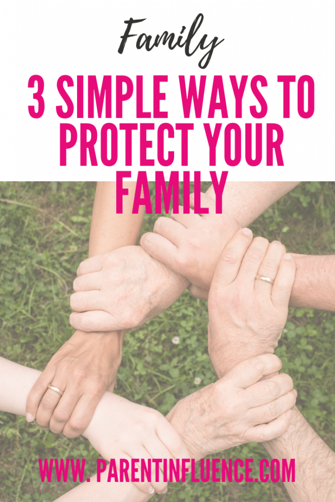 3 Simple Ways to Protect Your Family