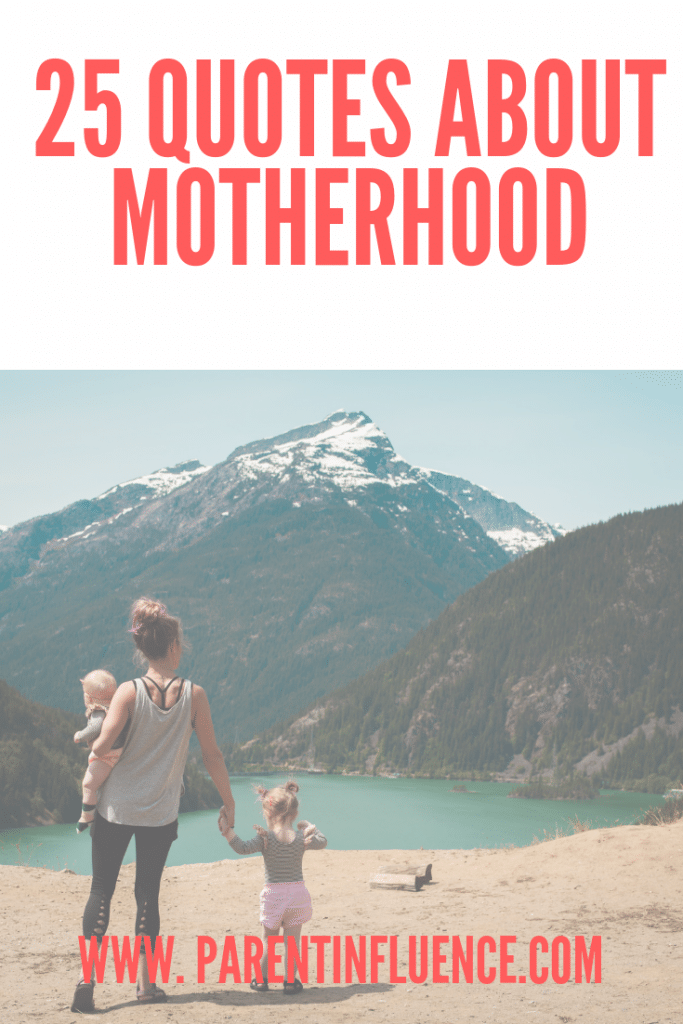 25 Quotes About Motherhood